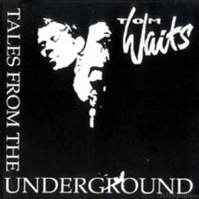 Tom Waits Tales From The Underground