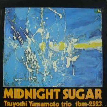 Tsuyoshi Yamamoto Trio Midnight Sugar