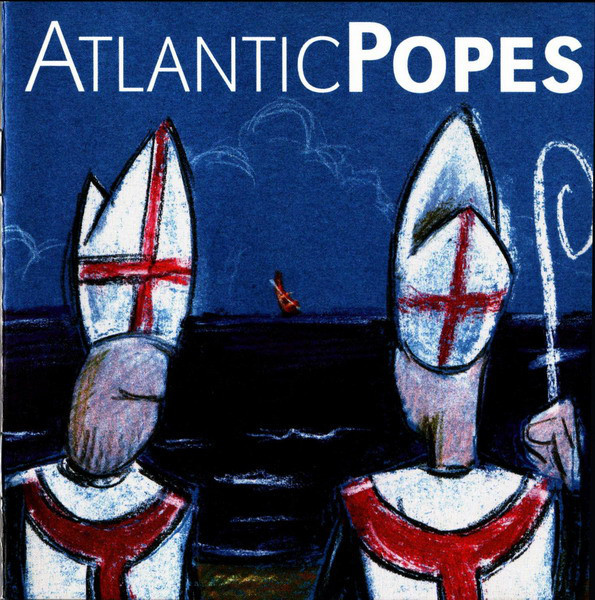 Atlantic Popes   Atlantic Popes