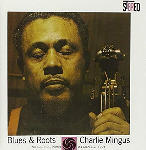 Blues & Roots By Charles Mingus