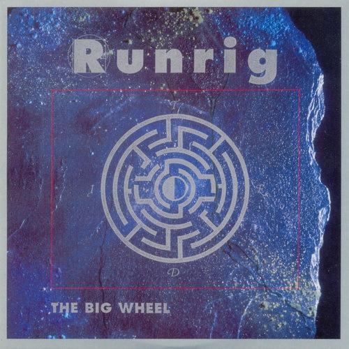 Runrig   1991   The Big Wheel