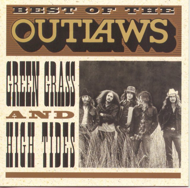 The Outlaws - Best Of The Outlaws...Green Grass And High Tides