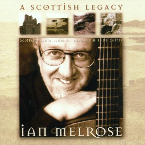 Ian Melrose   A Scottish Legacy