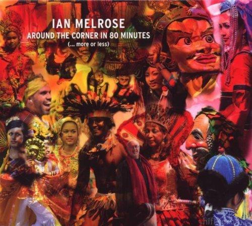 Ian Melrose   Around The Corner In 80 Minutes
