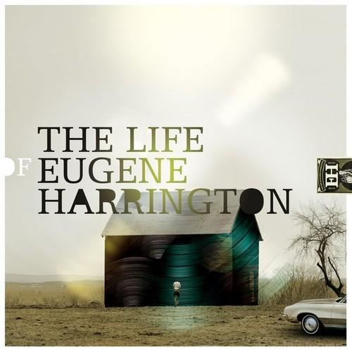 Eugene Harrington - The Life Of Eugene Harrington