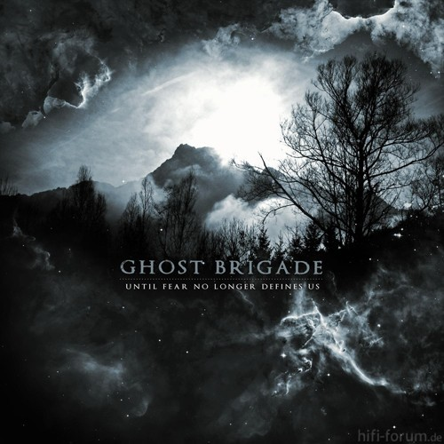 Ghost Brigade Until Fear No Longer Defines Us