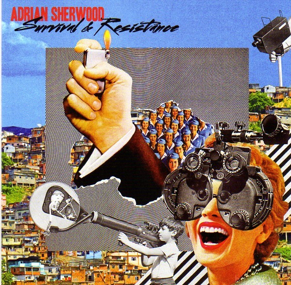 Adrian Sherwood - Survival and Resistance
