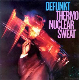 Defunkt   Thermo Nuclear Sweat