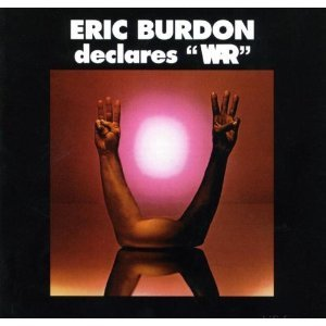 "Eric Burdon & War Eric Burdon Declares ""War\"""