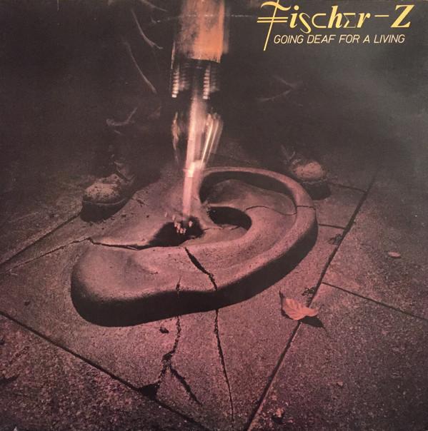 Fischer-Z ?? Going Deaf For A Living