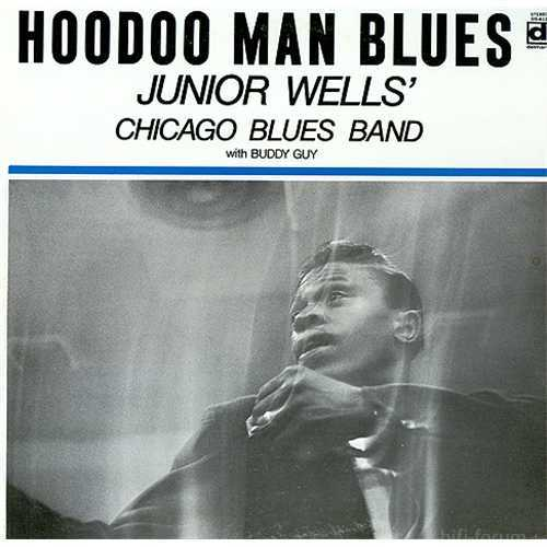 Junior Wells\' Chicago Blues Band With Buddy Guy Hoodoo Man Blues