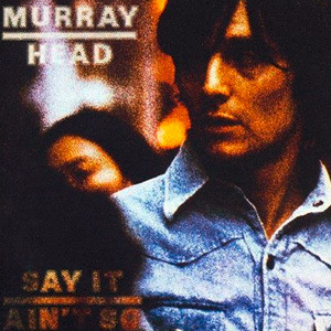 Murray Head   Say It Ain\'t So Joe