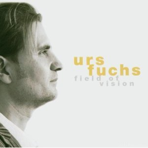 Urs Fuchs  Field Of Vision