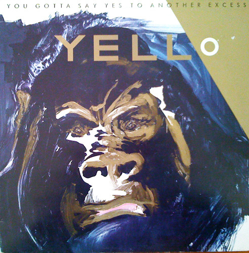 Yello You Gotta Say Yes To Another Excess