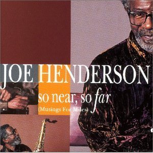 Joe Henderson : So Near, So Far (Musings For Miles)