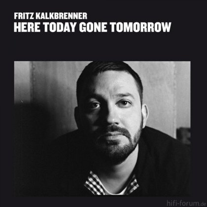 Fritz Kalkbrenner Here Today Gone Tomorrow