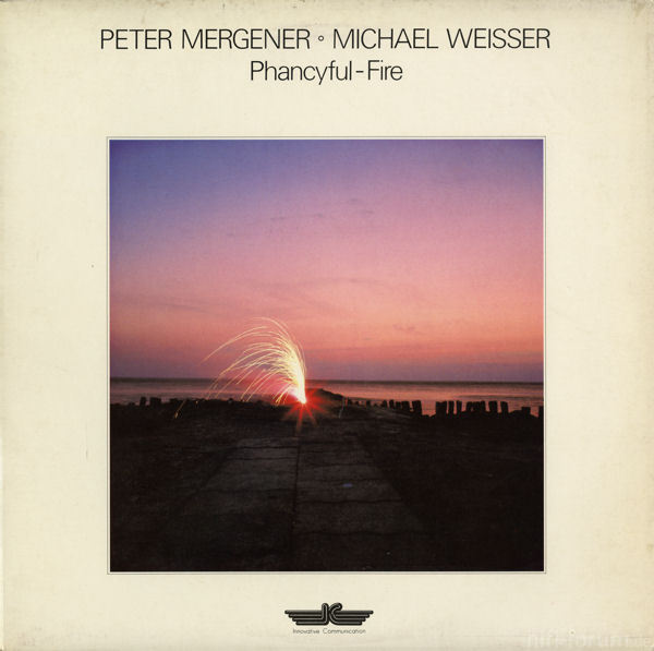 Peter Mergener Und Michael Weisser   Phancyful Fire