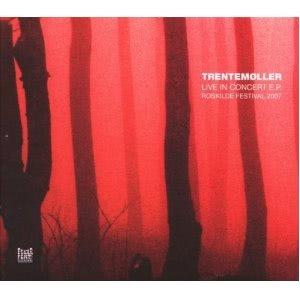 Trentemøller - Live In Concert Ep/Roskilde'07