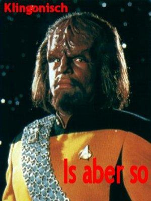 Klingonisch, Is Aber So.