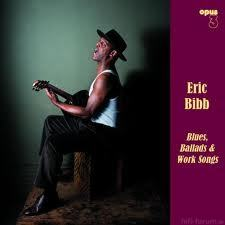 Eric Bibb   Blues, Ballads & Work Songs