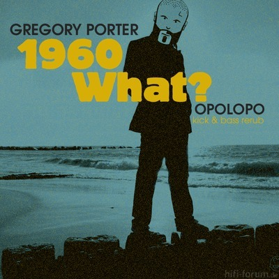 Gregory Porter 1960 What Opolopo Kick Bass Rerub