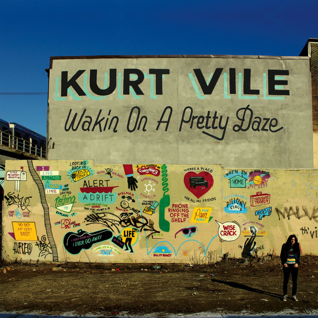 Kurt Vile ?– Wakin On A Pretty Daze