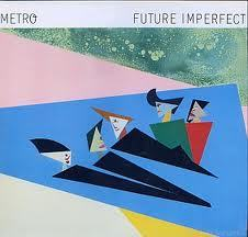 Metro - Future Imperfect