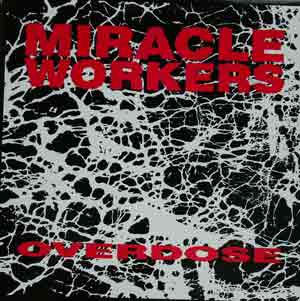 Miracle Workers - Overdose