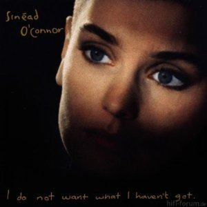 Sinéad O'Connor - I Do Not Want What I Haven't Got.