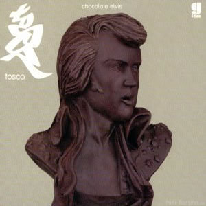 Tosca - Chocolate Elvis Mixes