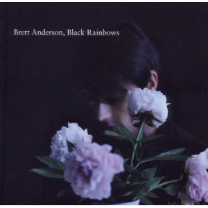 Brett Anderson Black Rainbows