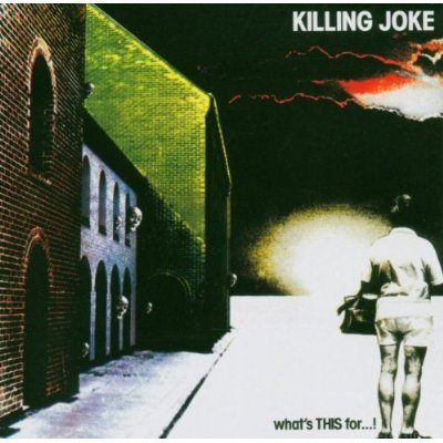 Killing Joke Whats