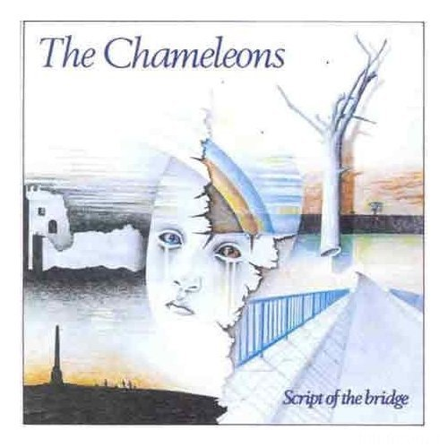 The Chameleons   Scipt Of The Bridge
