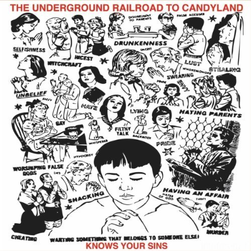 The Underground Railroad To Candyland   Knows  Your Sins