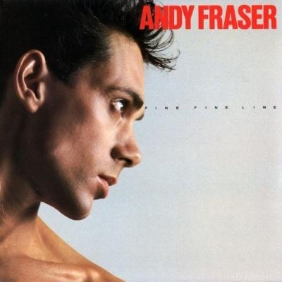 Andy Fraser - Fine Fine Line 1984