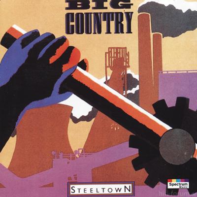 Big Country - Steeltown 1984_1993