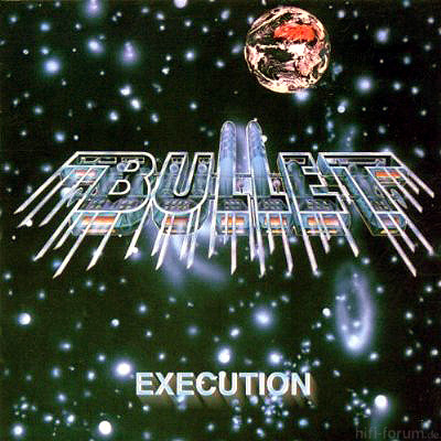 Bullet - Execution 1981