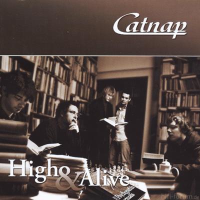 Catnap - High & Alive 2005