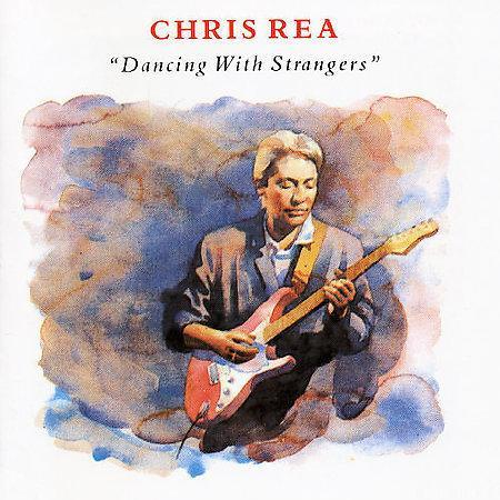 Chris Rea - Dancing With Strangers 1987
