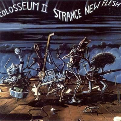 Colosseum II - Strange New Flesh 1976