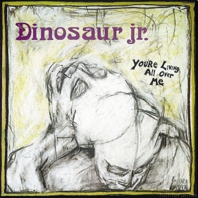 Dinosaur Jr. - You're Living All Over Me 1987