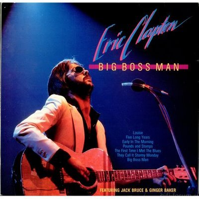 Eric Clapton - Big Boss Man