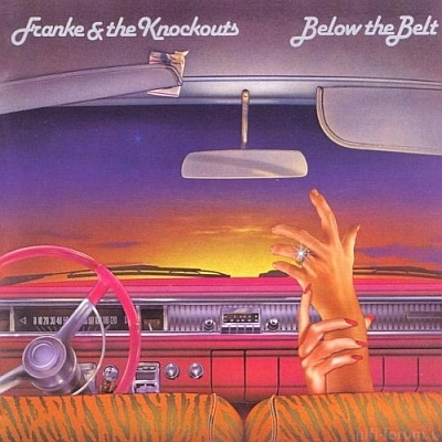 Franke & The Knockouts - Below The Belt 1982