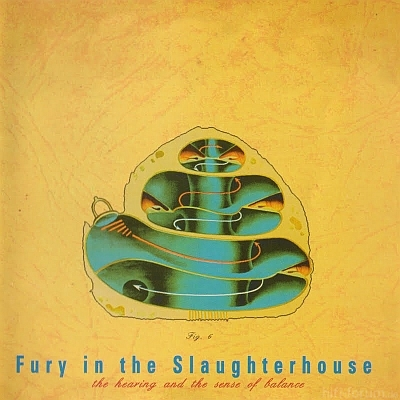 Fury In The Slaughterhouse - The Hearing And The Sense Of Balance 1995