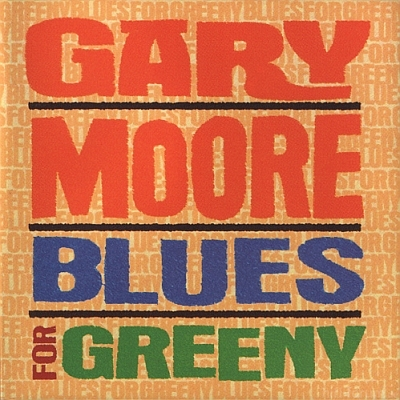 Gary Moore - Blues For Greeny 1995