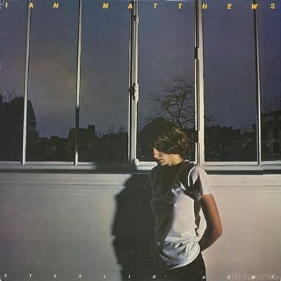 Ian Matthews - Stealin' Home 1978