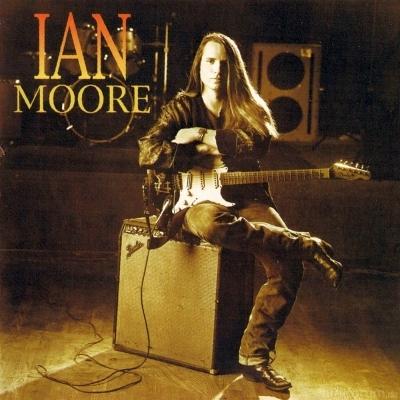 Ian Moore - Ian Moore 1993