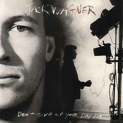 Jack Wagner - Don't Give Up Your Day Job 1987