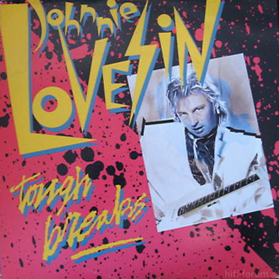 Johnnie Lovesin - Tough Breaks 1986