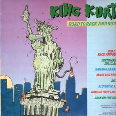 King Kurt - Road To Rack And Ruin 1985